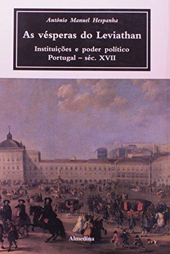 As Vésperas do Leviathan - Instituições e Poder Político em Portugal - Séc. XVII, livro de António Manuel Hespanha