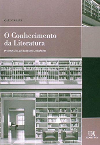 O Conhecimento da Literatura - Introdução aos Estudos Literários, livro de Carlos Alves Reis