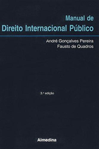 Manual de Direito Internacional Público, livro de Fausto de Quadros, André Gonçalves Pereira