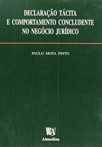 Declaração Tácita e Comportamento Concludente no Negócio Jurídico, livro de Paulo Cardoso C. Mota Pinto