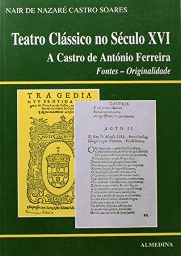 Teatro Clássico no Século  XVI, A Castro de António Ferreira, Fontes ? Originalidade, livro de Nair de Nazaré Castro Soares