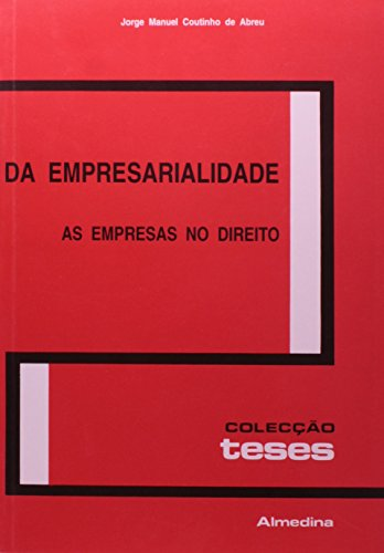 Da Empresarialidade - As Empresas no Direito, livro de Jorge Manuel Coutinho de Abreu