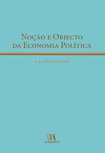 Noção e Objecto da Economia Política, livro de António José Avelãs Nunes