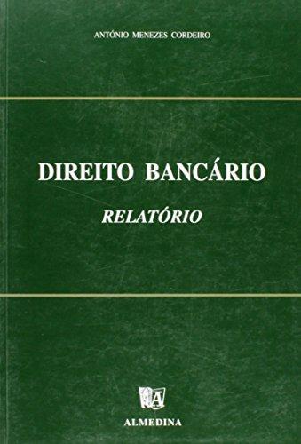 Direito Bancário - Relatório, livro de António Menezes Cordeiro