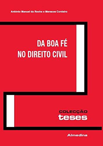 Da Boa Fé no Direito Civil, livro de António Menezes Cordeiro