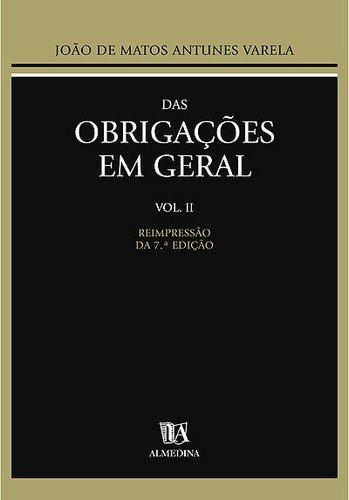 Das Obrigações em Geral - Vol. II, livro de João de Matos Antunes Varela