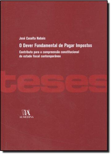 O Dever Fundamental de Pagar Impostos, livro de José Casalta Nabais