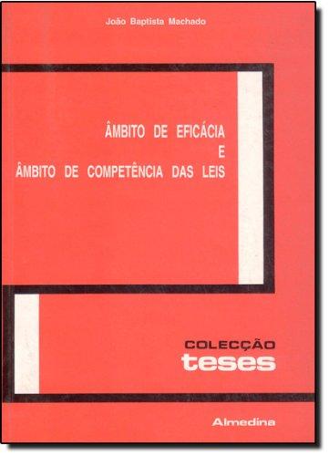 Âmbito de Eficácia e Âmbito de Competências das Leis - Limites das Leis e Conflitos de Leis, livro de João Baptista Machado