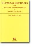 O Contencioso Administrativo - Como «Direito Constitucional Concretizado» ou «Ainda por Concretizar» ?, livro de Vasco Pereira da Silva
