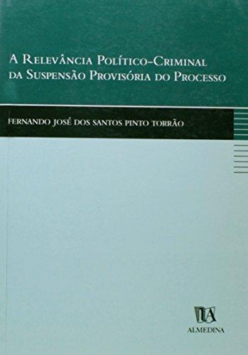 A Relevância Político-Criminal da Suspensão Provisória do Processo, livro de Fernando José dos Santos Pinto Torrão