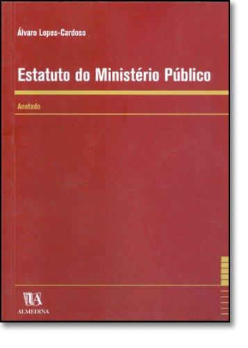 Estatuto do Ministério Público - Anotado, livro de Álvaro Lopes-Cardoso