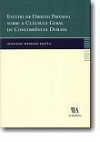 Estudo de Direito Privado Sobre a Cláusula Geral da Concorrência Desleal, livro de Adelaide Menezes Leitão