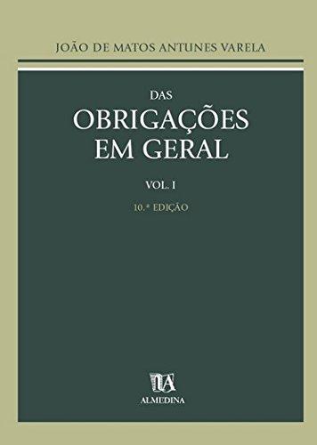 Das Obrigações em Geral - Vol. I, livro de João de Matos Antunes Varela