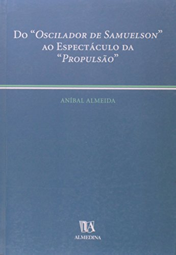 Do «Oscilador de Samuelson» ao Espectáculo da «Propulsão», livro de Aníbal Almeida (1936 - 2002)