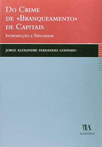 Do Crime de Branqueamento de Capitais - Introdução e Tipicidade, livro de Jorge A. F. Godinho