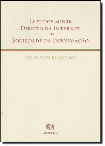Estudos sobre Direito da Internet e da Sociedade da Informação, livro de José de Oliveira Ascensão