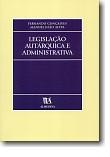 Legislação Autárquica e Administrativa, livro de Fernando Gonçalves | Manuel João Alves