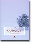 Orofobias... Marias... E Outros Mistérios (Temas de Psicanálise), livro de Jaime Milheiro