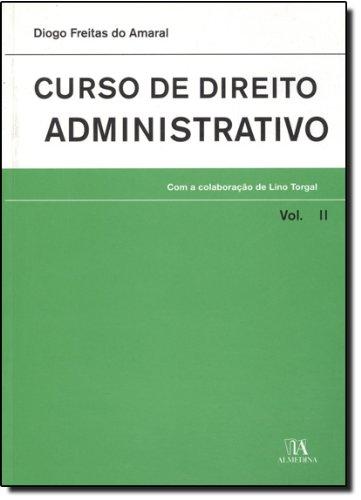 Curso de Direito Administrativo - Volume II, livro de Diogo Freitas do Amaral com a colaboração de Lino Torgal