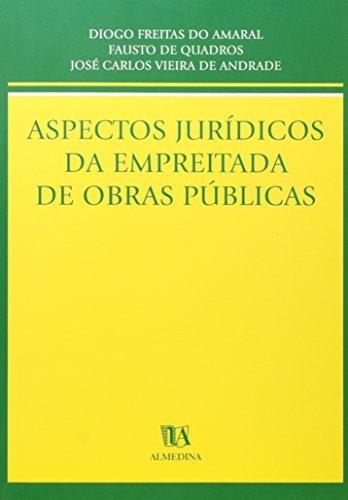 Aspectos Jurídicos da Empreitada de Obras Públicas, livro de Diogo Freitas do Amaral, Fausto de Quadros, José Carlos Vieira de Andrade