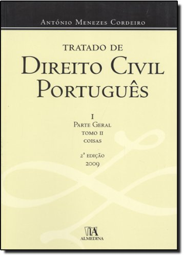 Tratado de Direito Civil Português - I Parte Geral - Tomo II - Coisas, livro de António Menezes Cordeiro