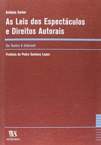 As Leis dos Espectáculos e Direitos Autorais - Do Teatro à Internet, livro de António Xavier