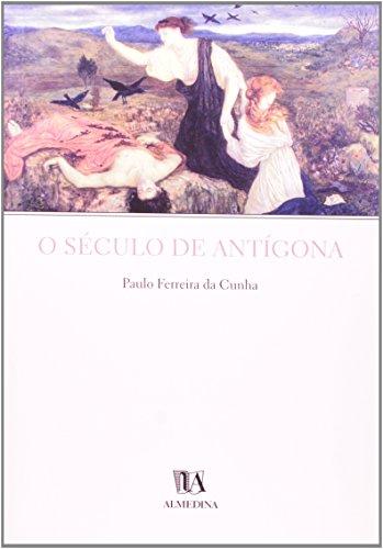O Século de Antígona, livro de Paulo Ferreira da Cunha