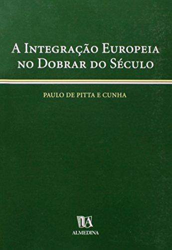A Integração Europeia no Dobrar do Século, livro de Paulo de Pitta e Cunha