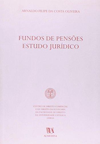 Fundos de Pensões, Estudo Jurídico, livro de Arnaldo Filipe da Costa Oliveira
