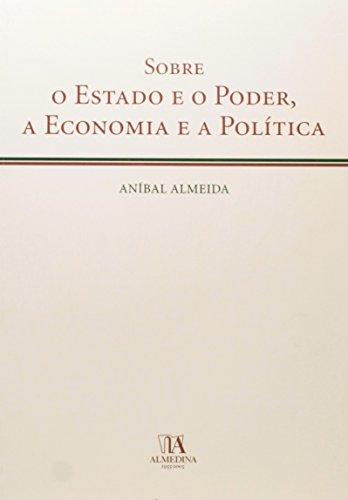 Sobre o Estado e o Poder, a Economia e a Política, livro de Aníbal Almeida (1936 - 2002)