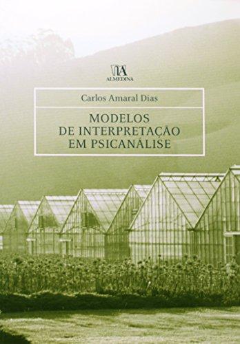 Modelos de Interpretação em Psicanálise, livro de Carlos Amaral Dias