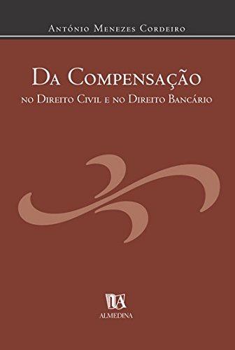 Da Compensação no Direito Civil e no Direito Bancário, livro de António Menezes Cordeiro