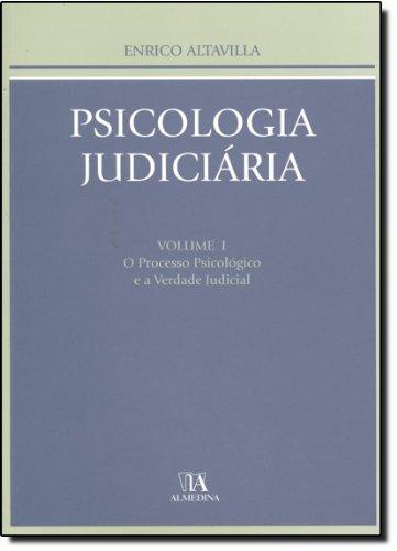 Psicologia Judiciária - Volume I - O Processo Psicológico e a Verdade Judicial, livro de Enrico Altavilla