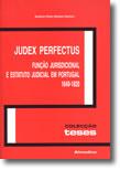 Judex Perfectus - Função Jurisdicional e Estatuto Judicial em Portugal 1640-1820, livro de António Pedro Barbas Homem