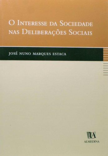 O Interesse da Sociedade nas Deliberações Sociais, livro de José Nuno Marques Estaca