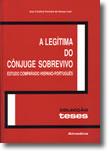 A Legítima do Cônjuge Sobrevivo - Estudo Comparado Hispano-Português, livro de Ana Cristina Ferreira de Sousa Leal