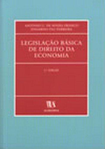 Legislação Básica de Direito da Economia, livro de Eduardo Paz Ferreira, António L. de Sousa Franco