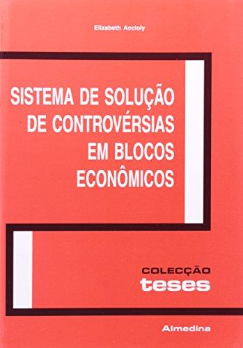 Sistema de Solução de Controvérsias em Blocos Econômicos, livro de Elizabeth Accioly