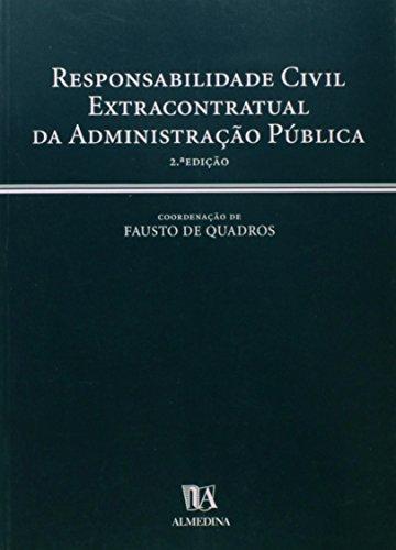 Responsabilidade Civil Extracontratual da Administração Pública, livro de Fausto de Quadros