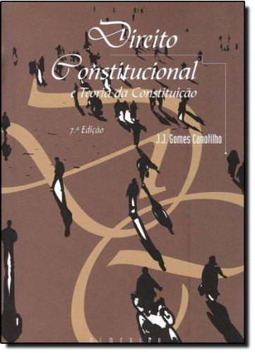 Direito Constitucional e Teoria da Constituição, livro de José Joaquim Gomes Canotilho