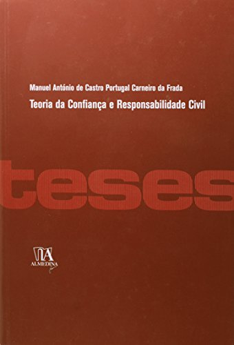 Teoria da Confiança e Responsabilidade Civil, livro de Manuel António de Castro Portugal Carneiro da Frada