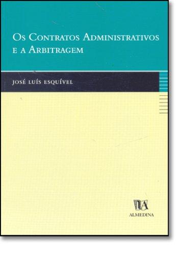 Os Contratos Administrativos e a Arbitragem, livro de José Luís Esquível