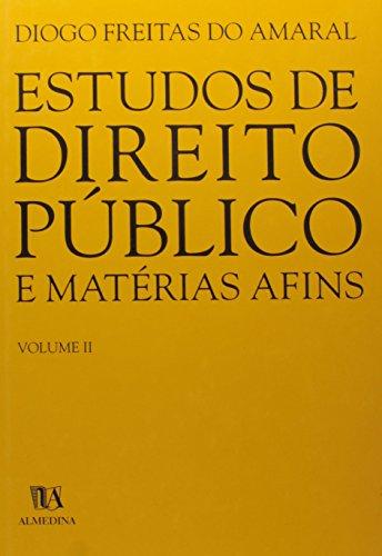 Estudos de Direito Público e Matérias Afins - Volume II, livro de Diogo Freitas do Amaral