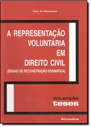 A Representação Voluntária em Direito Civil, livro de Pedro de Albuquerque