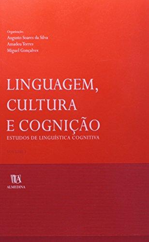 Linguagem, Cultura e Cognição, Estudos de Linguística Cognitiva - Vol I, livro de Augusto Soares da Silva | Amadeu Torres | Miguel Gonçalves