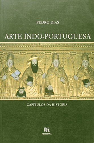 Arte Indo-Portuguesa, livro de Pedro Dias