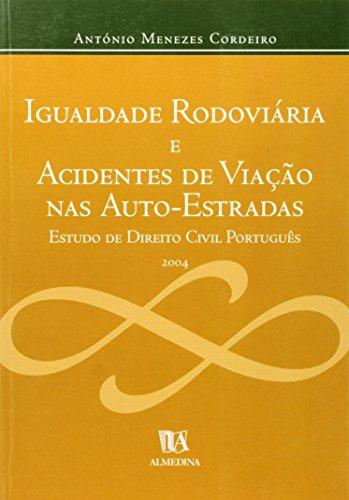 Igualdade Rodoviária e Acidentes de Viação nas Auto-Estradas, livro de António Menezes Cordeiro