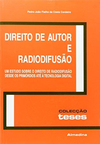 Direito de Autor e Radiodifusão -  Um Estudo sobre o Direito de Radiodifusão desde os primórdios até à Tecnologia Digital, livro de Pedro João Fialho da Costa Cordeiro