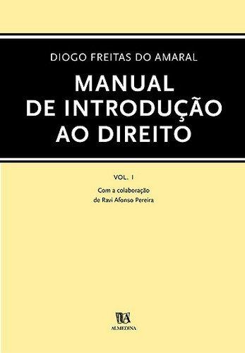 Manual de Introdução ao Direito - Vol I, livro de Diogo Freitas do Amaral