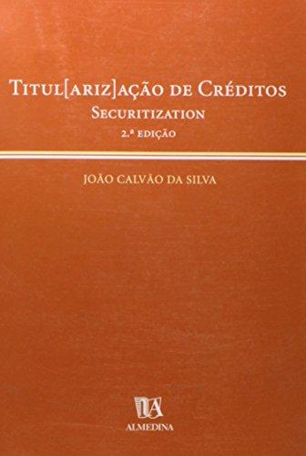 Titul[ariz]ação de Créditos - Securitization, livro de João Calvão da Silva